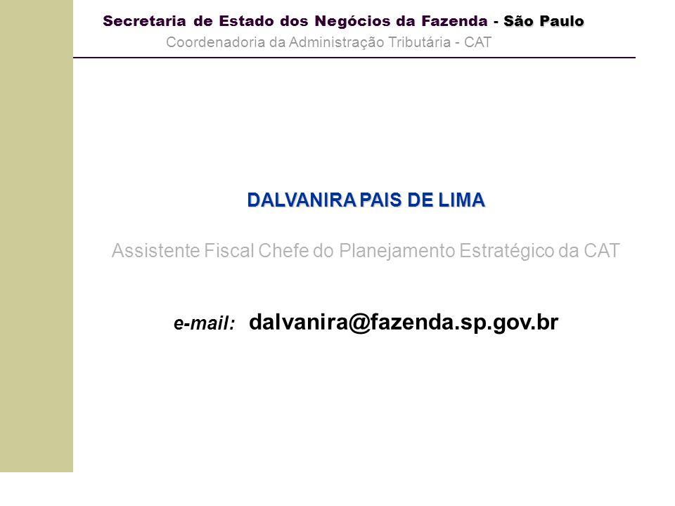 São Paulo Secretaria de Estado dos Negócios da Fazenda - São Paulo Coordenadoria da Administração Tributária - CAT DALVANIRA PAIS DE LIMA Assistente F