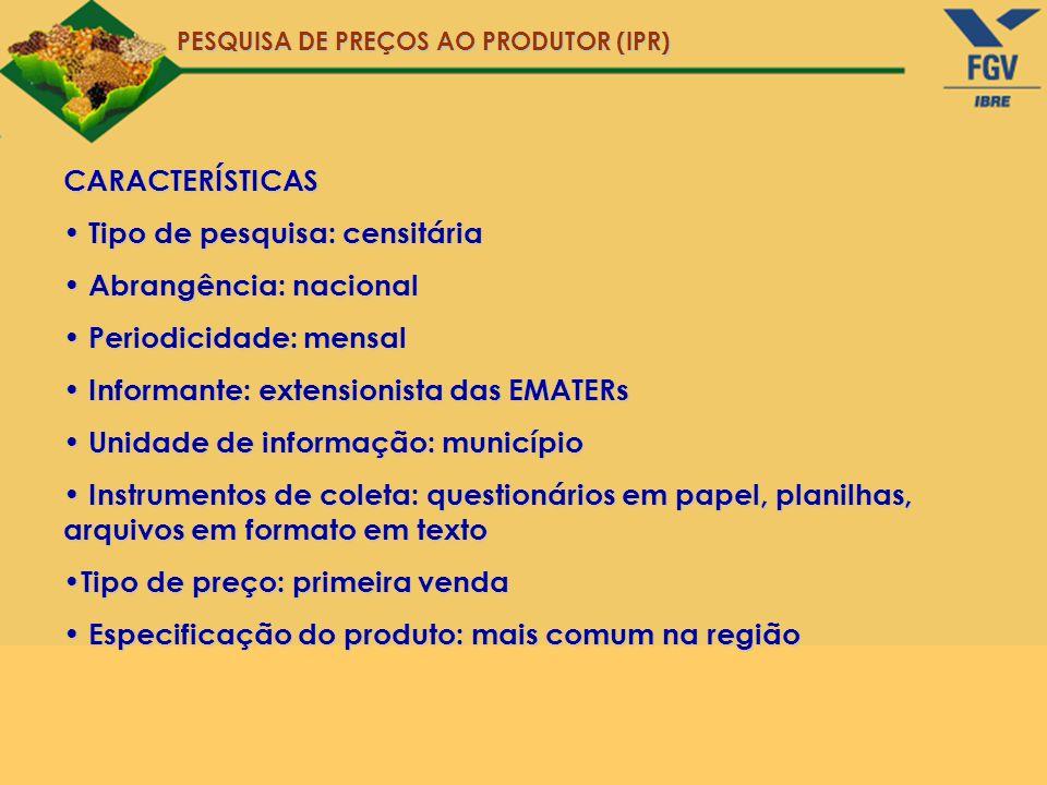 PESQUISA NACIONAL Os produtos incluídos na pesquisa nacional são: Algodão em caroço; amendoim em casca; arroz em casca; banana; batata inglesa; cacau; café em coco; cana-de-açúcar; feijão; fumo em folha; laranja; milho; mandioca; soja; tomate; trigo; caju; cebola; coco-da-baía; juta; malva; mamona; pimenta-do-reino; sisal; uva; bezerro; burro domando novo; boi magro; boi gordo para corte; vaca leiteira de raça; vaca leiteira comum; suíno para corte; frango para corte; leite; lã; ovos; mel de abelha.