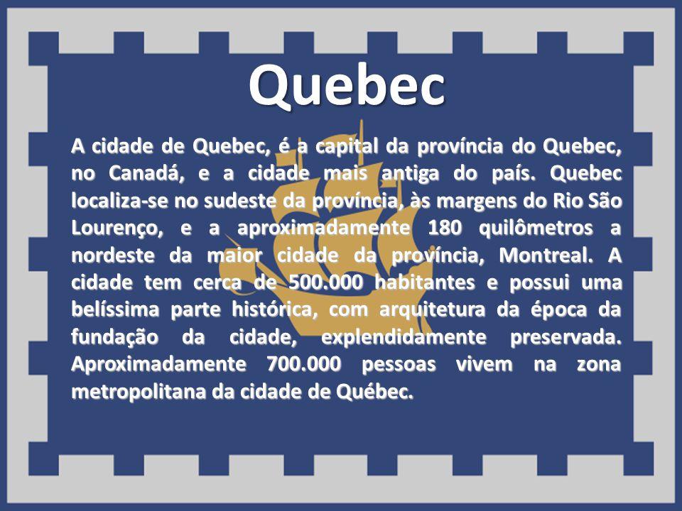 Quebec A cidade de Quebec, é a capital da província do Quebec, no Canadá, e a cidade mais antiga do país. Quebec localiza-se no sudeste da província,