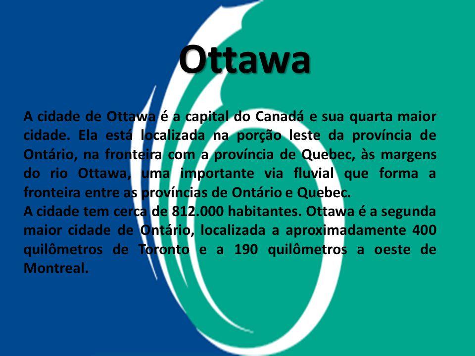 Ottawa A cidade de Ottawa é a capital do Canadá e sua quarta maior cidade. Ela está localizada na porção leste da província de Ontário, na fronteira c