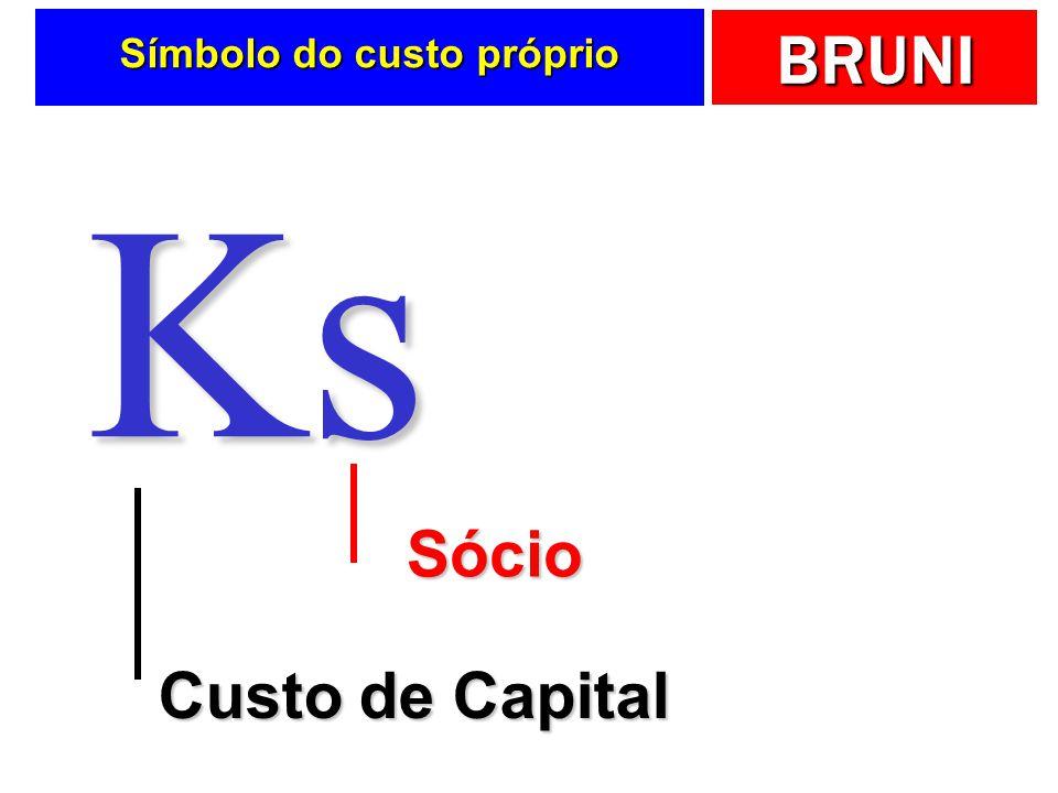 BRUNI Símbolo do custo próprio Ks Custo de Capital Sócio