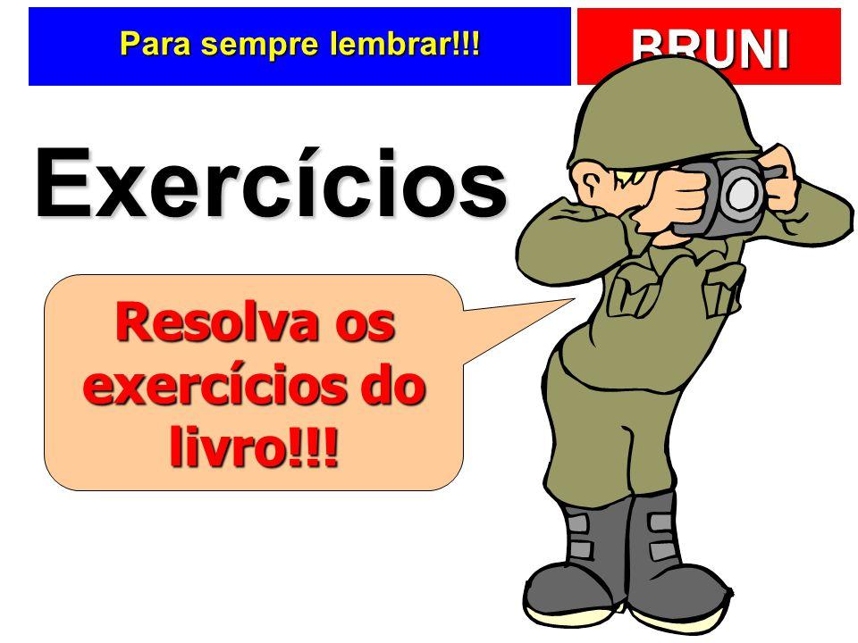 BRUNI Para sempre lembrar!!! Exercícios Resolva os exercícios do livro!!!