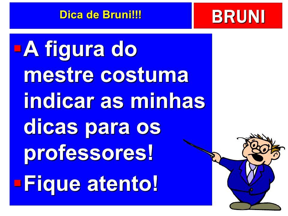 BRUNI Dicas de Bruni.