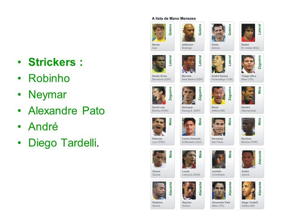 Strickers : Robinho Neymar Alexandre Pato André Diego Tardelli.