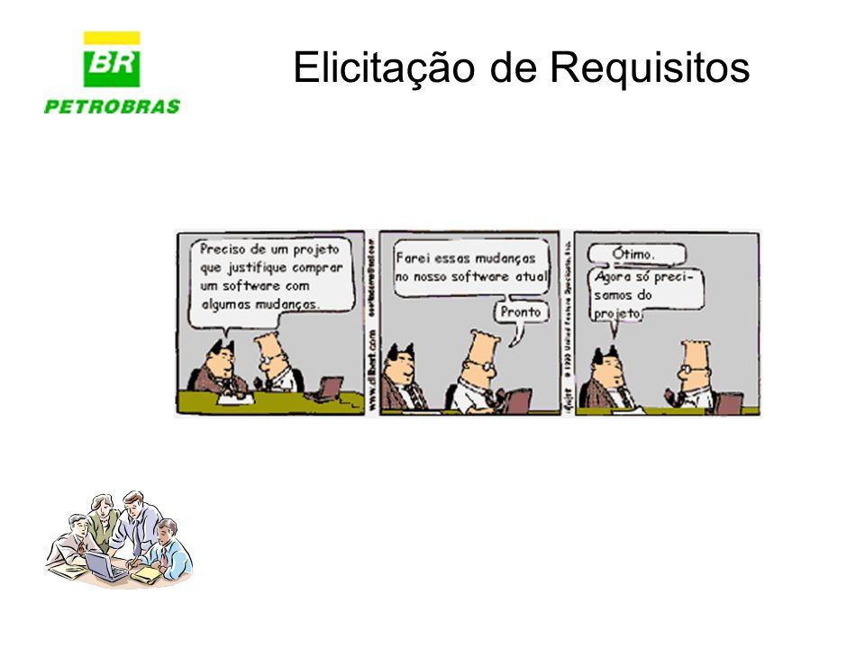 Gerência de Requisito de Software TI-SPS/DS -- Patricia Nishimura Guerra – CWBJ TI-SPS/DS -- Edmilson Galinari Miranda -- TSN0 TI-BAN/DS -- Carlos Henrique Magalhães Oest -- CN7U TI-BAN/DS -- Tersia Pacheco de Almeida -- CWD9 TI-BC/DS -- Afonso Carlos Tavares Pinheiro -- RMUU TI-RIO/DS -- Bruno Peixoto Alvarenga -- CYB2 SERV-TI/SSE -- Cassiano Ebert -- CWG1 TI-NE/DS -- Paulo Ivan Benigno Pereira -- PIB1 SERV-TI/SES -- Silezia Gomes dos Anjos -- CWI1 Grupo de Trabalho de Gerência de Requisitos: Patrocinadora: Janice – TI-SPS/DS