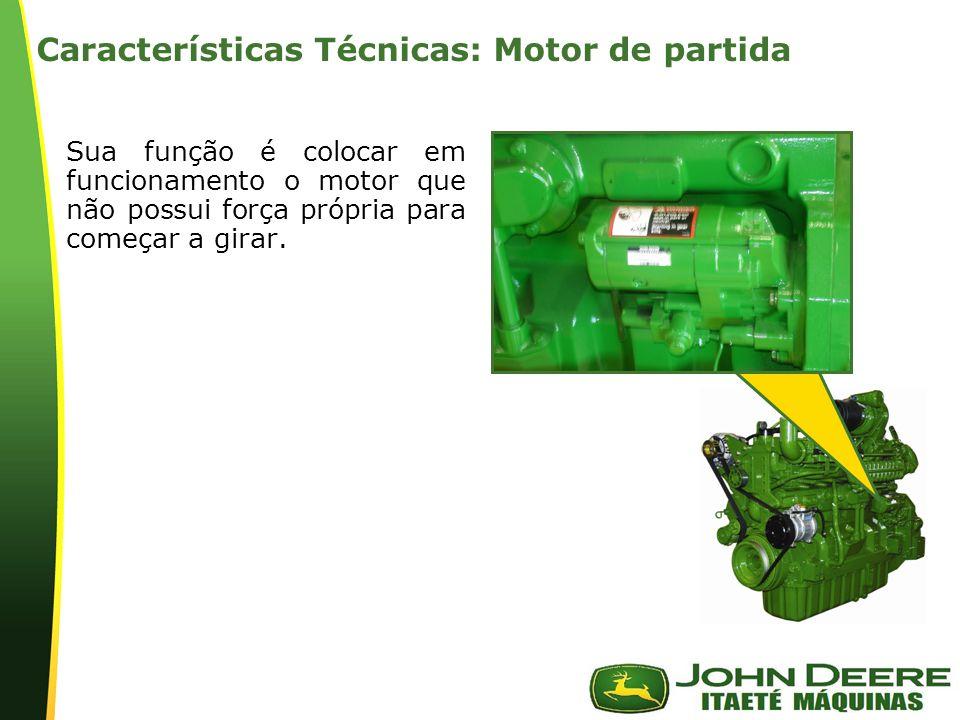 | Características Técnicas: Motor de partida Sua função é colocar em funcionamento o motor que não possui força própria para começar a girar.
