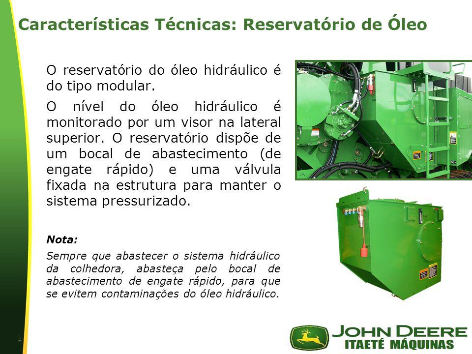 | Características Técnicas: Reservatório de Óleo A capacidade do reservatório é de 405 litros e a capacidade total do sistema de +/- 600 litros.