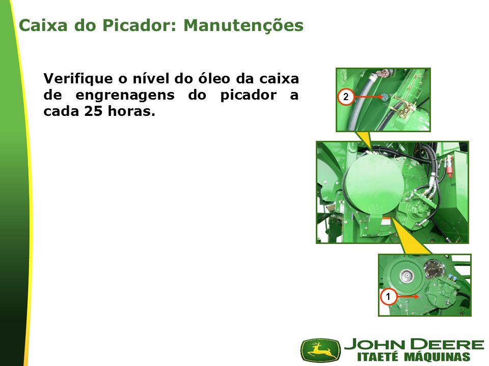 | Verifique o nível do óleo da caixa de engrenagens do picador a cada 25 horas.