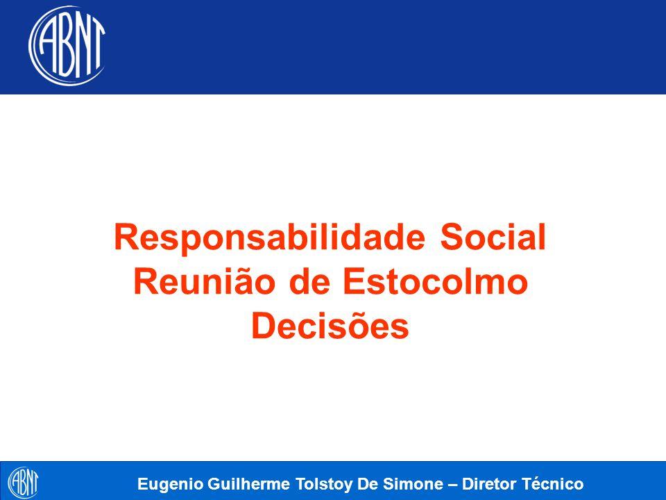 Diretoria Executiva 26/08/2004 ABNT/CB-25 2 Eugenio Guilherme Tolstoy De Simone – Diretor Técnico Responsabilidade Social Reunião de Estocolmo Decisõe