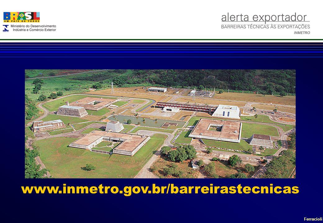 Ferracioli www.inmetro.gov.br/barreirastecnicas