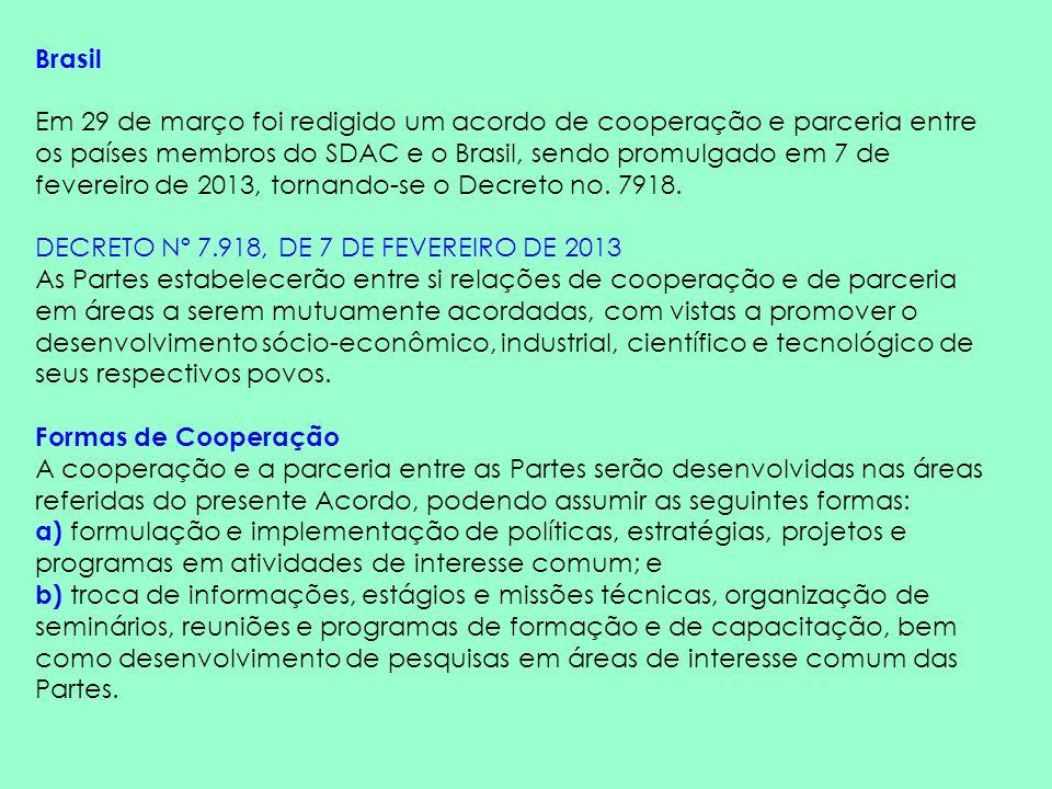 Brasil Em 29 de março foi redigido um acordo de cooperação e parceria entre os países membros do SDAC e o Brasil, sendo promulgado em 7 de fevereiro d