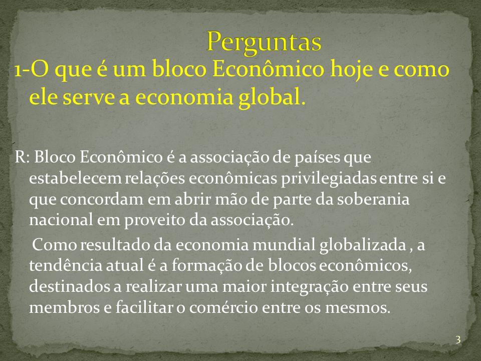 1-O que é um bloco Econômico hoje e como ele serve a economia global.