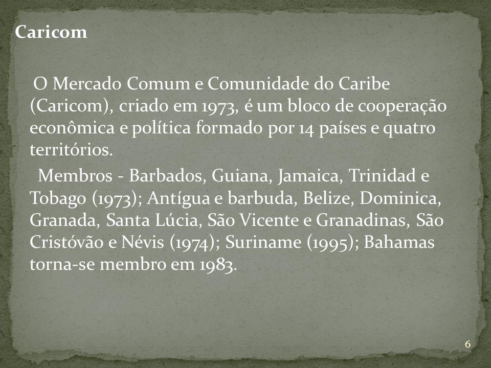 Caricom O Mercado Comum e Comunidade do Caribe (Caricom), criado em 1973, é um bloco de cooperação econômica e política formado por 14 países e quatro territórios.