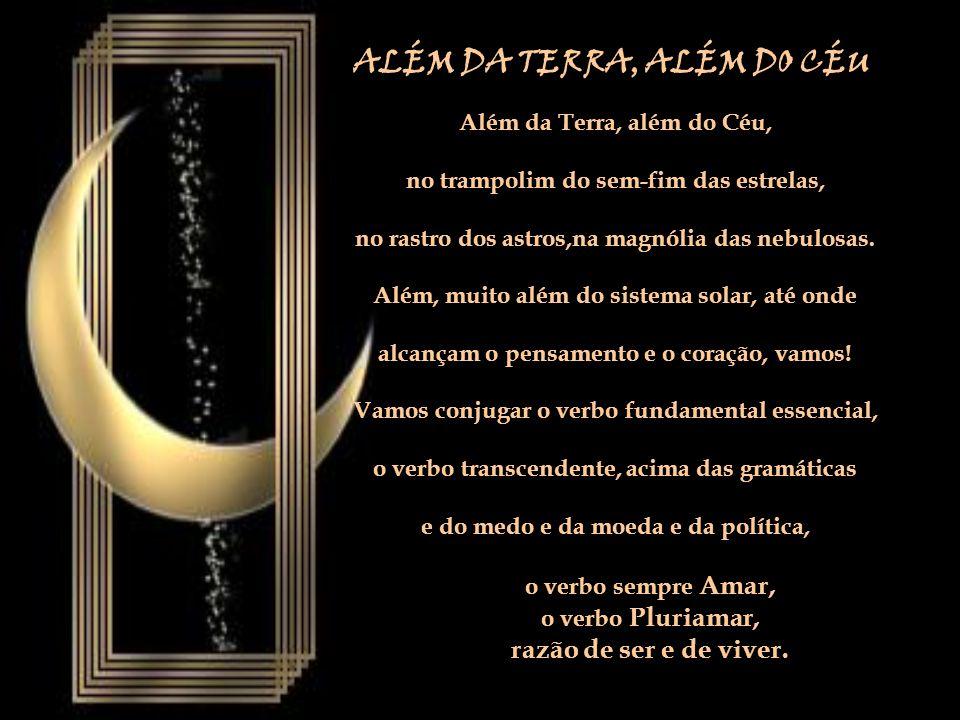... De novo a estrela brilhará... E eu irei pequenino, irei luminoso Conversando anjos que ninguém conversa. www.eleniceamaralb.com.br