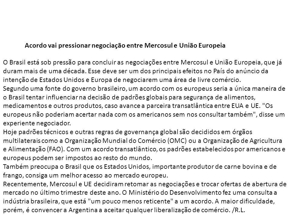 O Brasil está sob pressão para concluir as negociações entre Mercosul e União Europeia, que já duram mais de uma década. Esse deve ser um dos principa