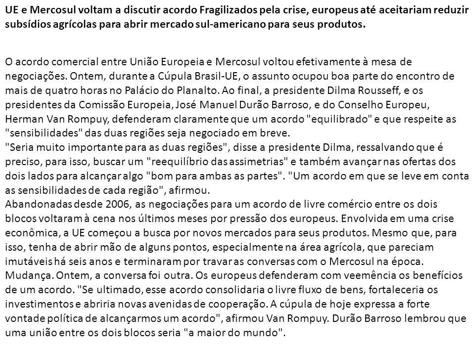 O acordo comercial entre União Europeia e Mercosul voltou efetivamente à mesa de negociações. Ontem, durante a Cúpula Brasil-UE, o assunto ocupou boa