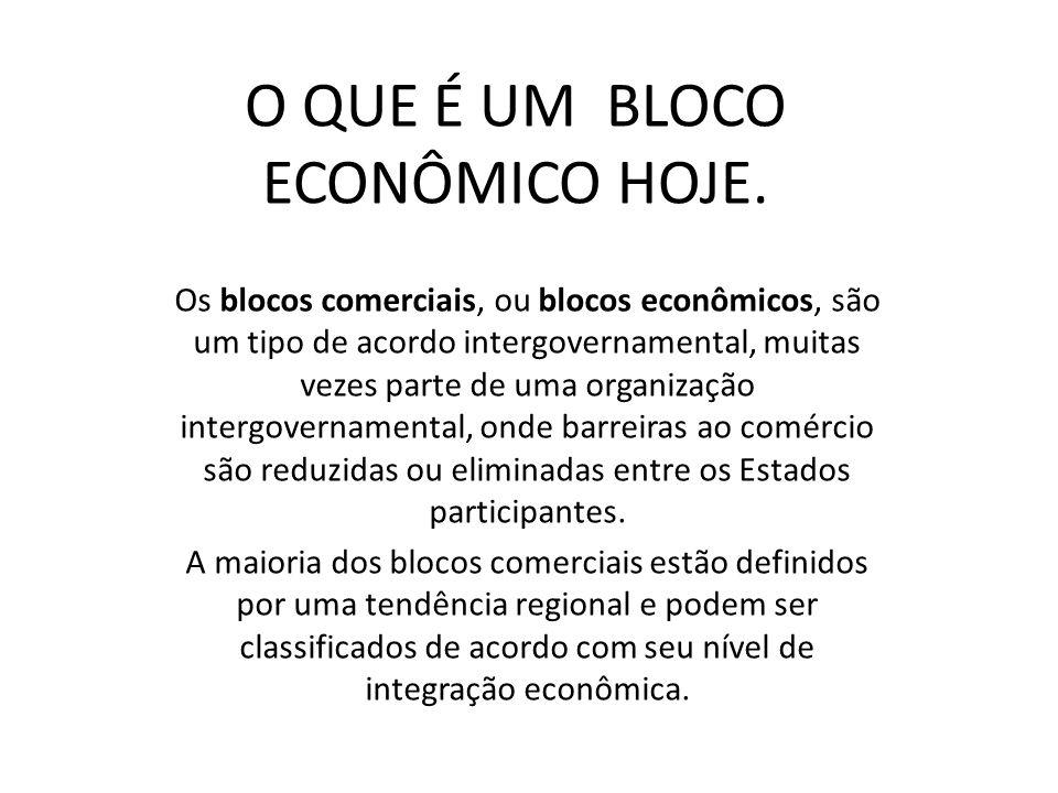 O QUE É UM BLOCO ECONÔMICO HOJE. Os blocos comerciais, ou blocos econômicos, são um tipo de acordo intergovernamental, muitas vezes parte de uma organ