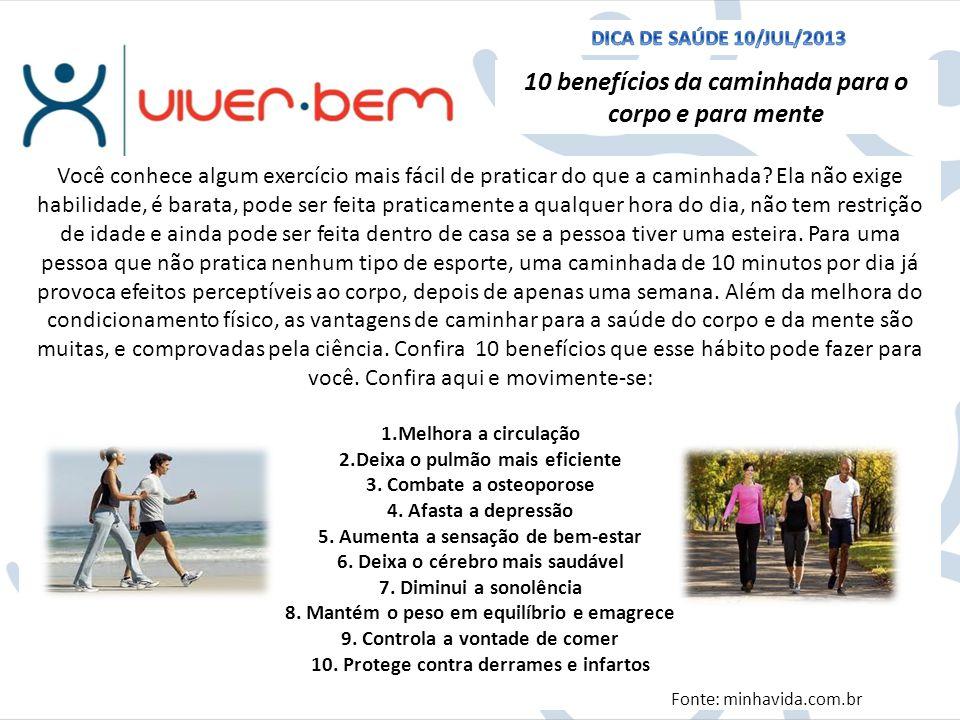 10 benefícios da caminhada para o corpo e para mente Você conhece algum exercício mais fácil de praticar do que a caminhada? Ela não exige habilidade,