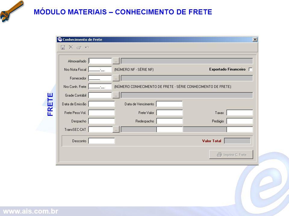 www.ais.com.br MÓDULO MATERIAIS – CONHECIMENTO DE FRETE FRETE