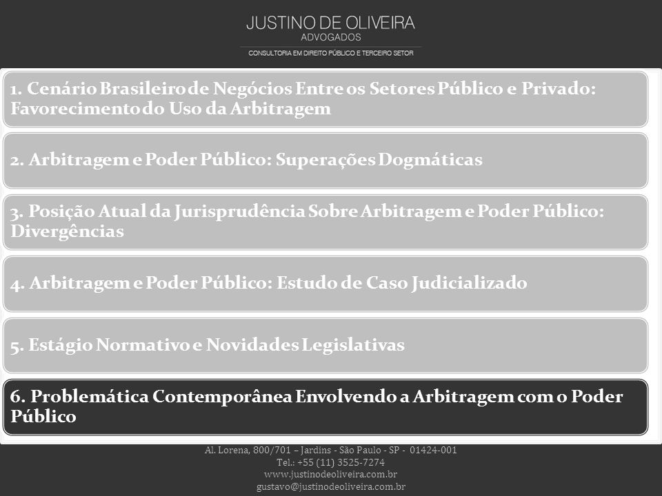 Al. Lorena, 800/701 – Jardins - São Paulo - SP - 01424-001 Tel.: +55 (11) 3525-7274 www.justinodeoliveira.com.br gustavo@justinodeoliveira.com.br 1. C
