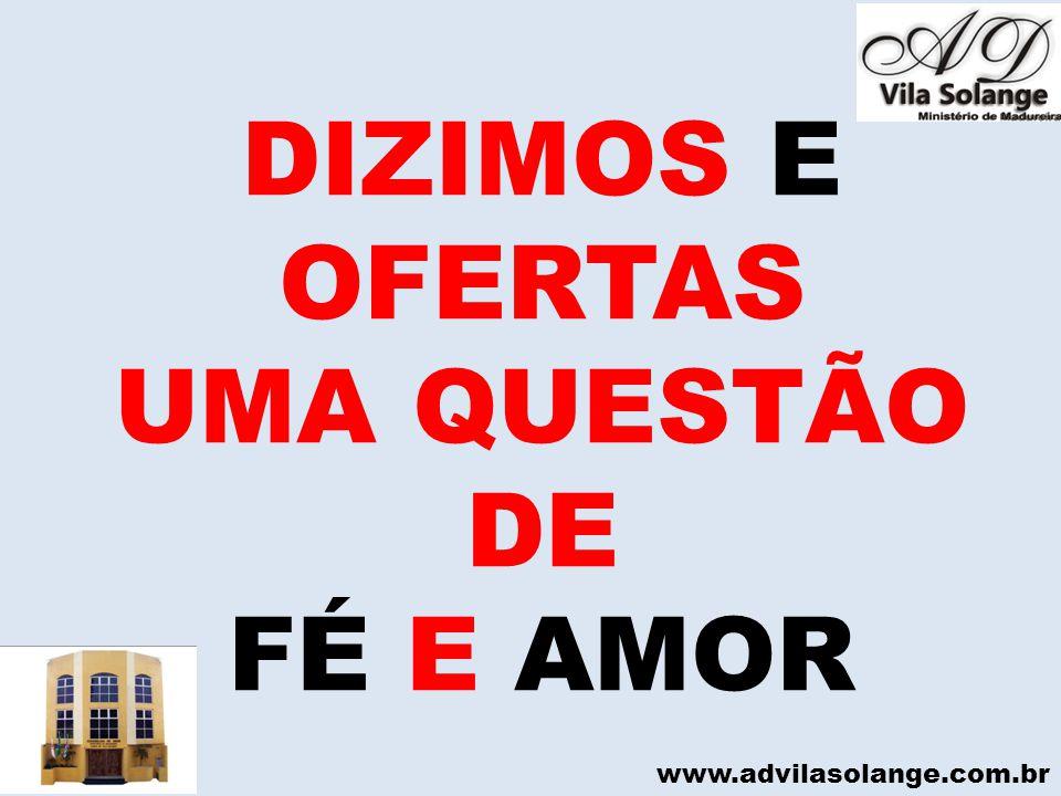 www.advilasolange.com.br DIZIMOS E OFERTAS UMA QUESTÃO DE FÉ E AMOR