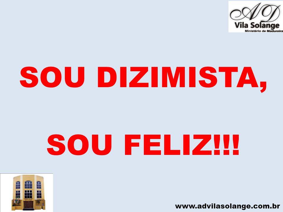 www.advilasolange.com.br SOU DIZIMISTA, SOU FELIZ!!!