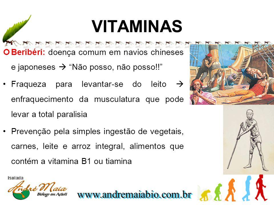 www.andremaiabio.com.brwww.andremaiabio.com.br VITAMINAS Beribéri: doença comum em navios chineses e japoneses Não posso, não posso!! Fraqueza para le