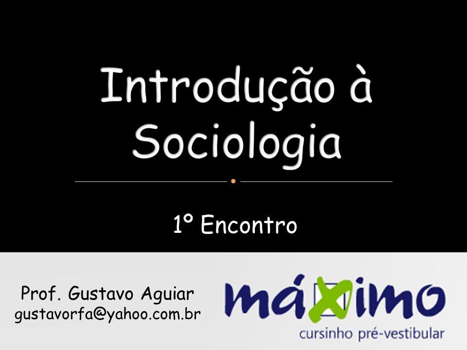 Prof. Gustavo Aguiar gustavorfa@yahoo.com.br 1º Encontro