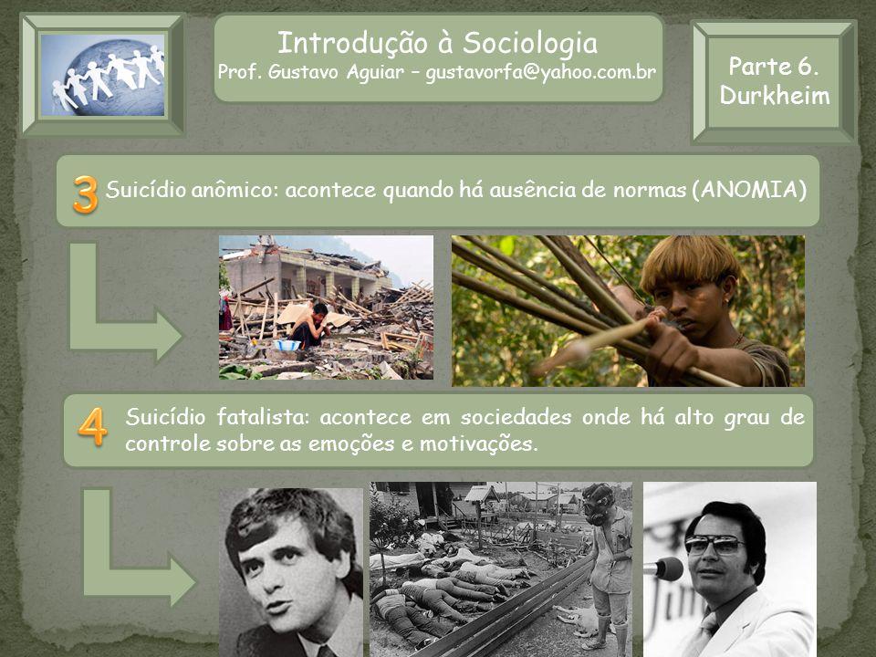 Parte 6. Durkheim Introdução à Sociologia Prof. Gustavo Aguiar – gustavorfa@yahoo.com.br Suicídio anômico: acontece quando há ausência de normas (ANOM