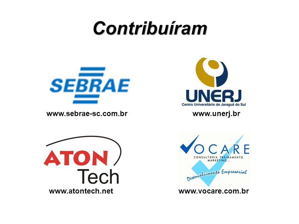 Contribuíram www.sebrae-sc.com.brwww.unerj.br www.atontech.netwww.vocare.com.br