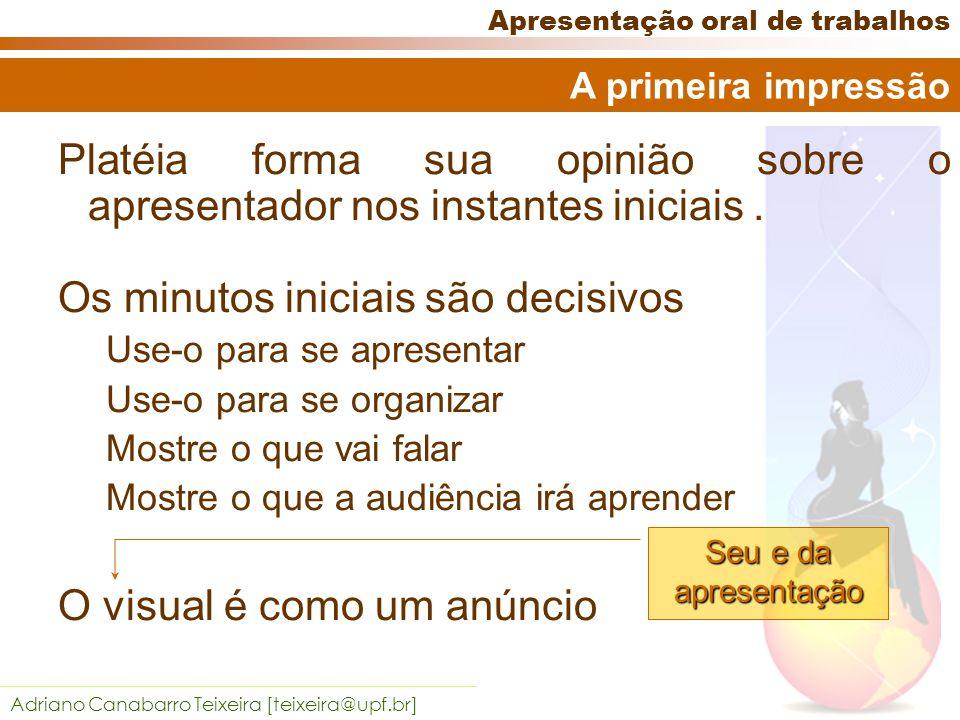 Adriano Canabarro Teixeira [teixeira@upf.br] Apresentação oral de trabalhos As cores de fundo e de fonte devem estas situadas, em extremidades opostas da paleta de cores.