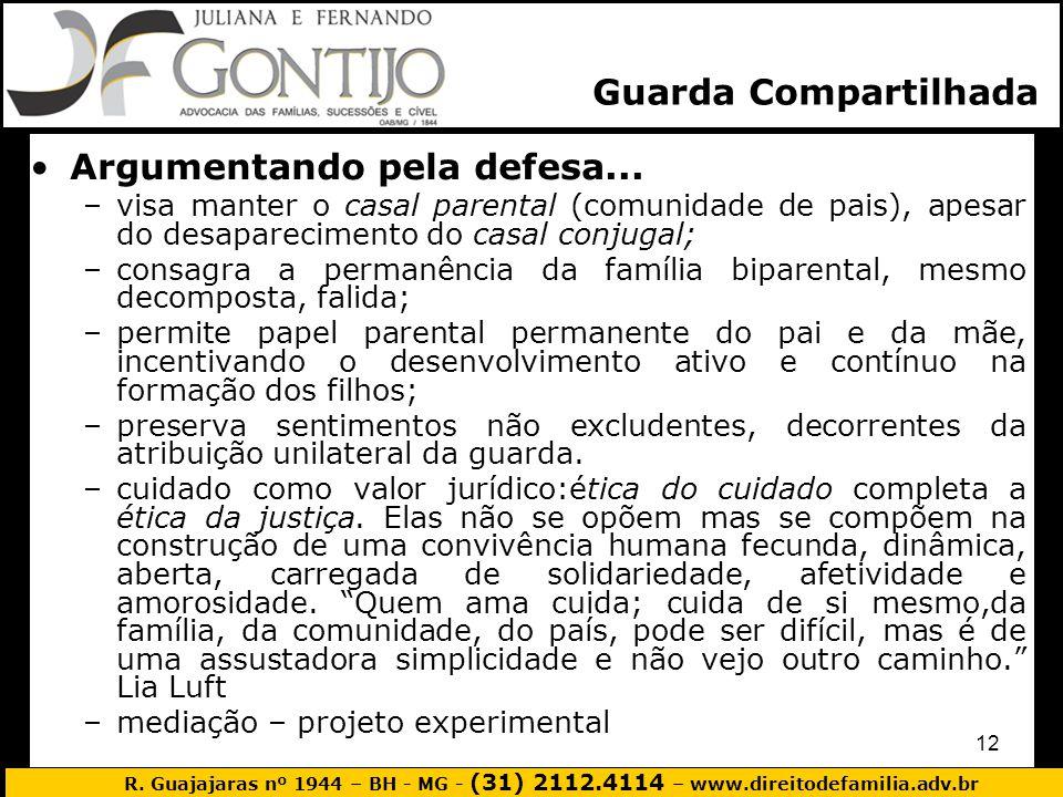 R. Guajajaras nº 1944 – BH - MG - (31) 2112.4114 – www.direitodefamilia.adv.br 12 Argumentando pela defesa... –visa manter o casal parental (comunidad