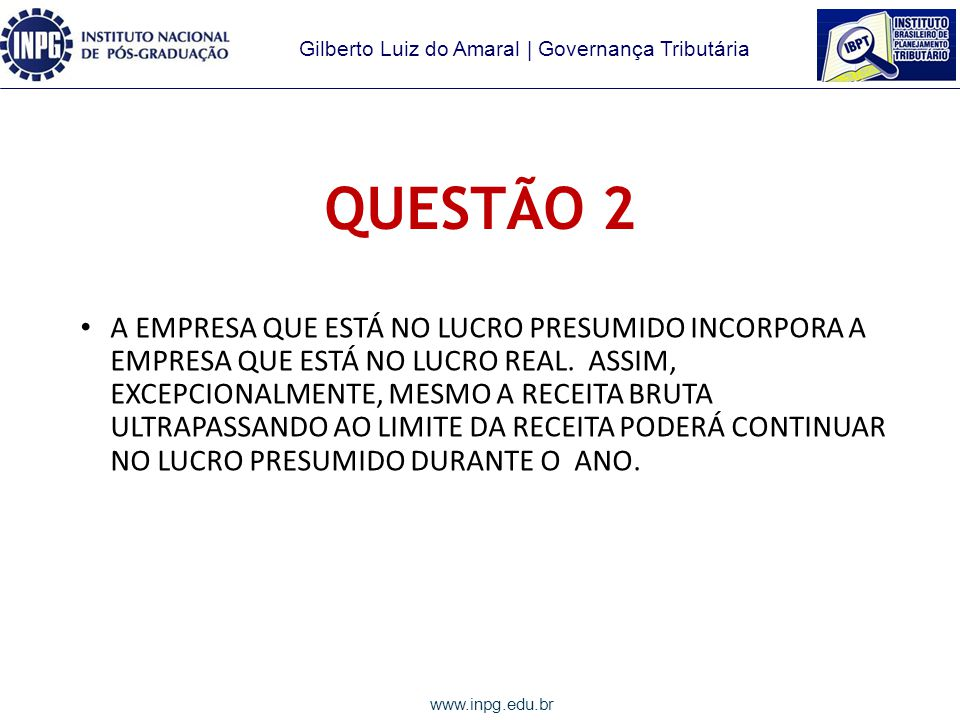 Gilberto Luiz do Amaral | Governança Tributária www.inpg.edu.br QUESTÃO 2 2) A CENTERSUL LTDA.
