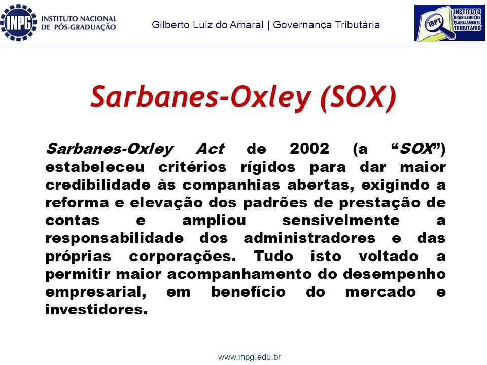 Gilberto Luiz do Amaral | Governança Tributária www.inpg.edu.br Governança Corporativa no Brasil - No Brasil, o desenvolvimento do mercado de capitais ocorreu de forma tardia em relação aos países desenvolvidos.