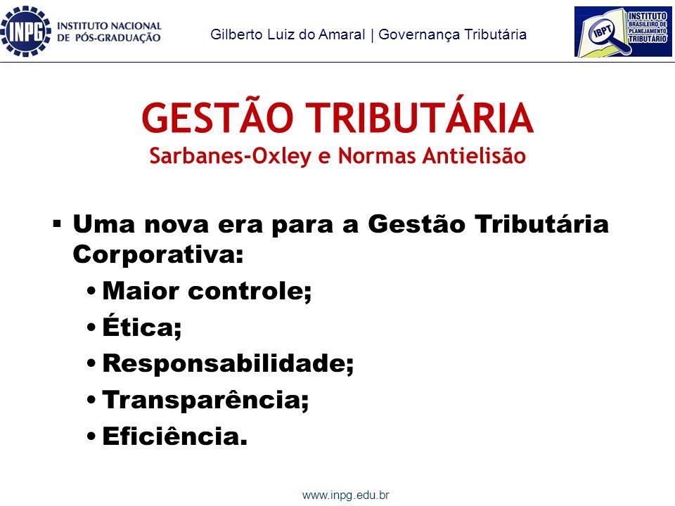 Gilberto Luiz do Amaral | Governança Tributária www.inpg.edu.br GESTÃO TRIBUTÁRIA O que é.