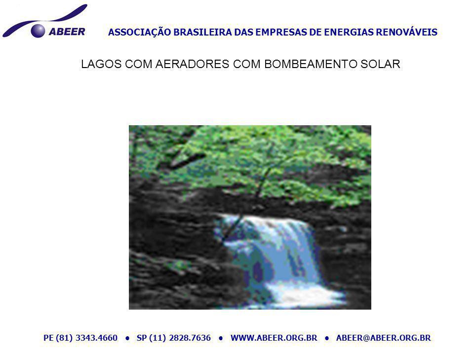 ASSOCIAÇÃO BRASILEIRA DAS EMPRESAS DE ENERGIAS RENOVÁVEIS PE (81) 3343.4660 SP (11) 2828.7636 WWW.ABEER.ORG.BR ABEER@ABEER.ORG.BR LAGOS COM AERADORES
