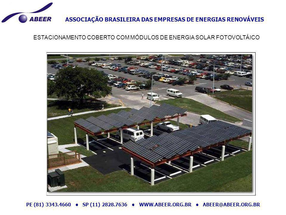 ASSOCIAÇÃO BRASILEIRA DAS EMPRESAS DE ENERGIAS RENOVÁVEIS PE (81) 3343.4660 SP (11) 2828.7636 WWW.ABEER.ORG.BR ABEER@ABEER.ORG.BR ESTACIONAMENTO COBER