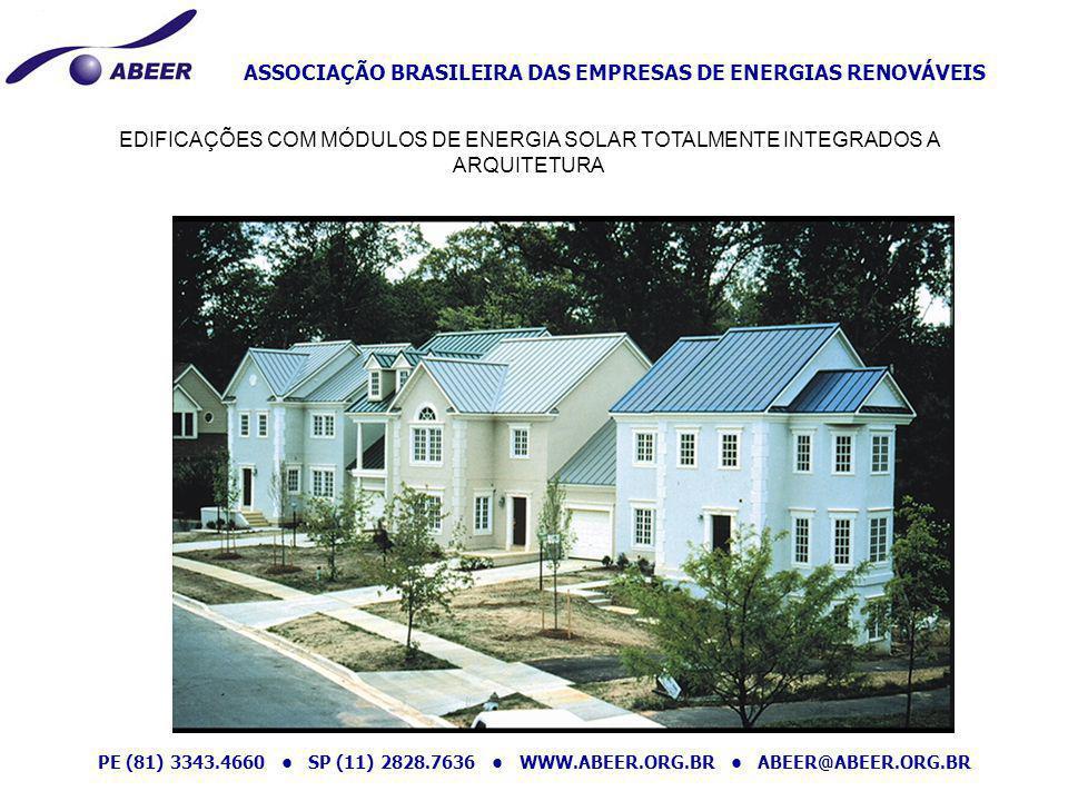 ASSOCIAÇÃO BRASILEIRA DAS EMPRESAS DE ENERGIAS RENOVÁVEIS PE (81) 3343.4660 SP (11) 2828.7636 WWW.ABEER.ORG.BR ABEER@ABEER.ORG.BR EDIFICAÇÕES COM MÓDU