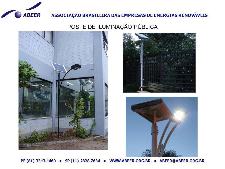 ASSOCIAÇÃO BRASILEIRA DAS EMPRESAS DE ENERGIAS RENOVÁVEIS PE (81) 3343.4660 SP (11) 2828.7636 WWW.ABEER.ORG.BR ABEER@ABEER.ORG.BR POSTE DE ILUMINAÇÃO