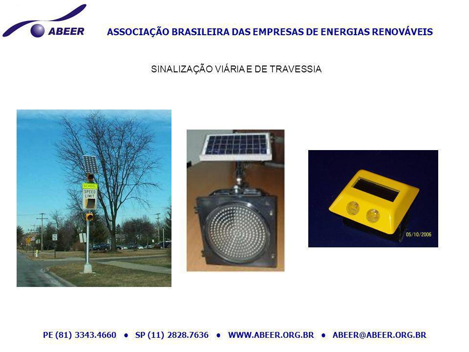 ASSOCIAÇÃO BRASILEIRA DAS EMPRESAS DE ENERGIAS RENOVÁVEIS PE (81) 3343.4660 SP (11) 2828.7636 WWW.ABEER.ORG.BR ABEER@ABEER.ORG.BR SINALIZAÇÃO VIÁRIA E