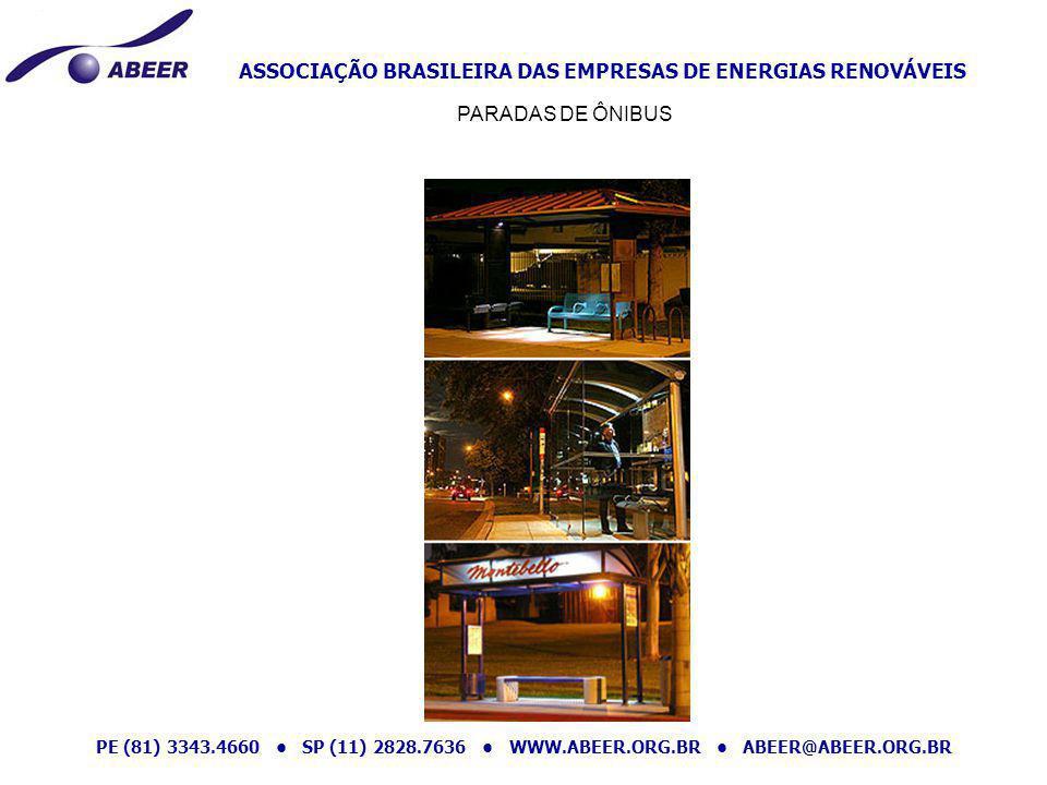 ASSOCIAÇÃO BRASILEIRA DAS EMPRESAS DE ENERGIAS RENOVÁVEIS PE (81) 3343.4660 SP (11) 2828.7636 WWW.ABEER.ORG.BR ABEER@ABEER.ORG.BR PARADAS DE ÔNIBUS