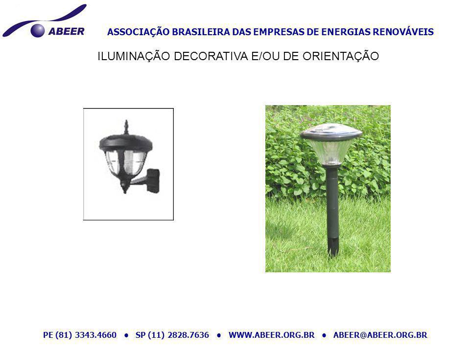 ASSOCIAÇÃO BRASILEIRA DAS EMPRESAS DE ENERGIAS RENOVÁVEIS PE (81) 3343.4660 SP (11) 2828.7636 WWW.ABEER.ORG.BR ABEER@ABEER.ORG.BR ILUMINAÇÃO DECORATIV
