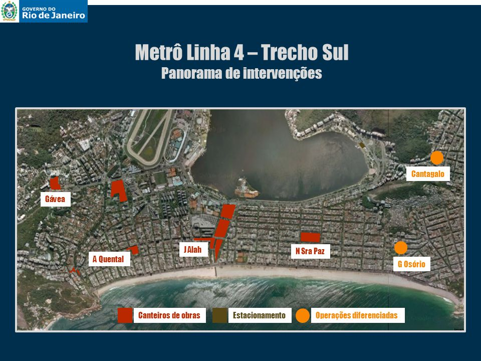 Gávea Ipanema Leblon Canteiros de obras Metrô Linha 4 – Trecho Sul
