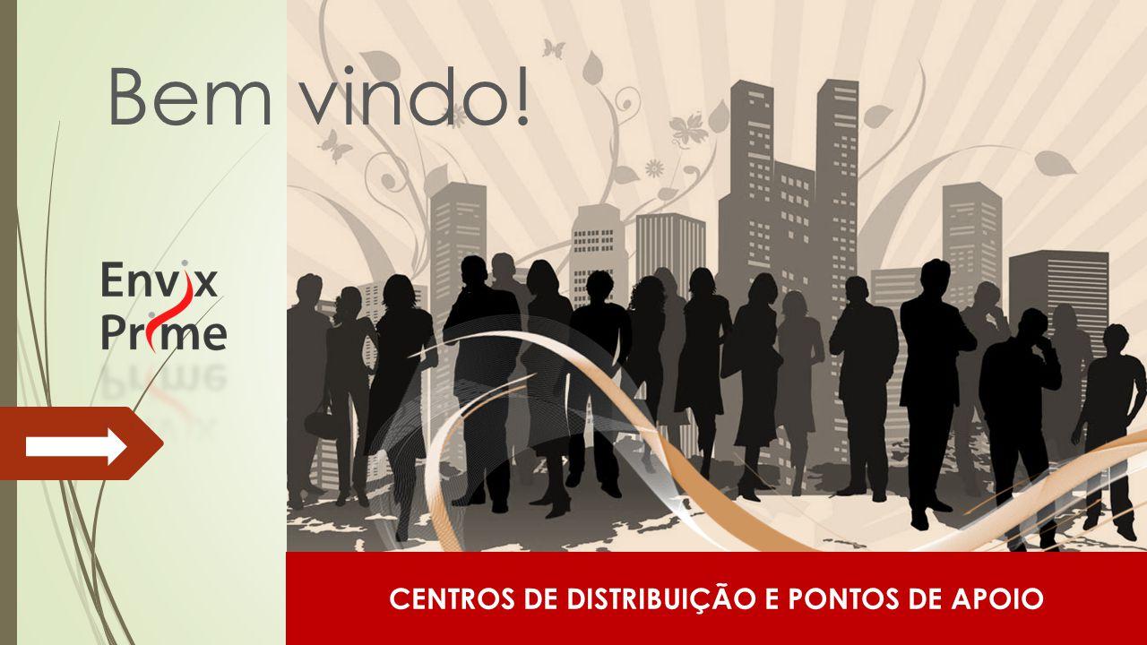Bem vindo! CENTROS DE DISTRIBUIÇÃO E PONTOS DE APOIO