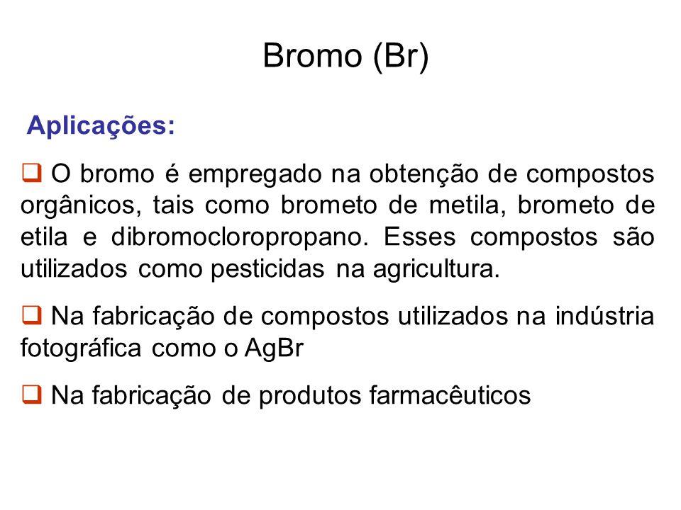 Bromo (Br) Aplicações: O bromo é empregado na obtenção de compostos orgânicos, tais como brometo de metila, brometo de etila e dibromocloropropano. Es