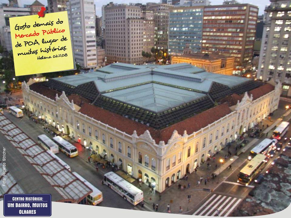 Gosto demais do Mercado Público de POA, lugar de muitas histórias. Helena 02.11,08 Foto: Ricardo Stricher