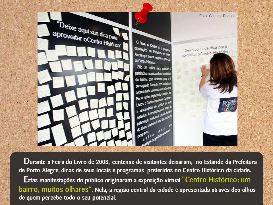 D urante a Feira do Livro de 2008, centenas de visitantes deixaram, no Estande da Prefeitura de Porto Alegre, dicas de seus locais e programas preferi