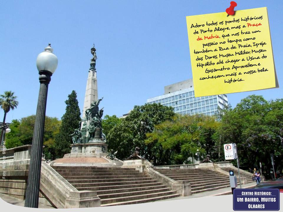 Adoro todos os pontos históricos de Porto Alegre, mas a Praça da Matriz, que nos traz um passeio no tempo, como também a Rua da Praia, Igreja das Dore
