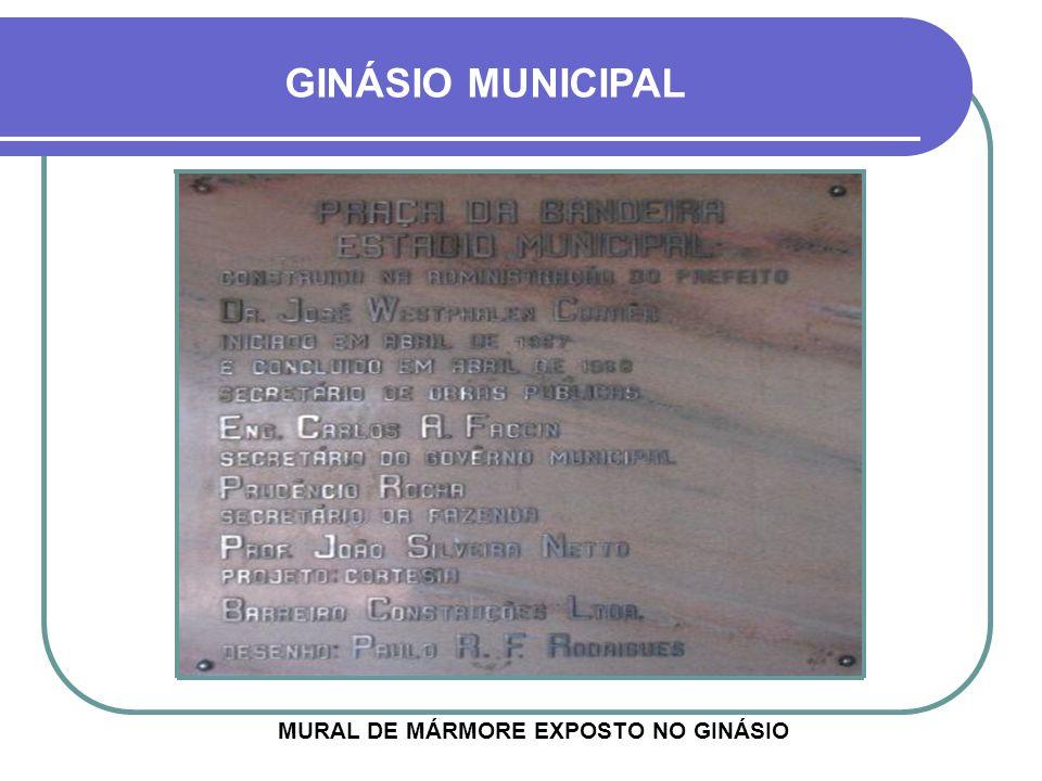 ATÉ HOJE O GINÁSIO É PALCO DE SHOWS E ATIVIDADES ESPORTIVAS E CULTURAIS EM GERAL GINÁSIO MUNICIPAL