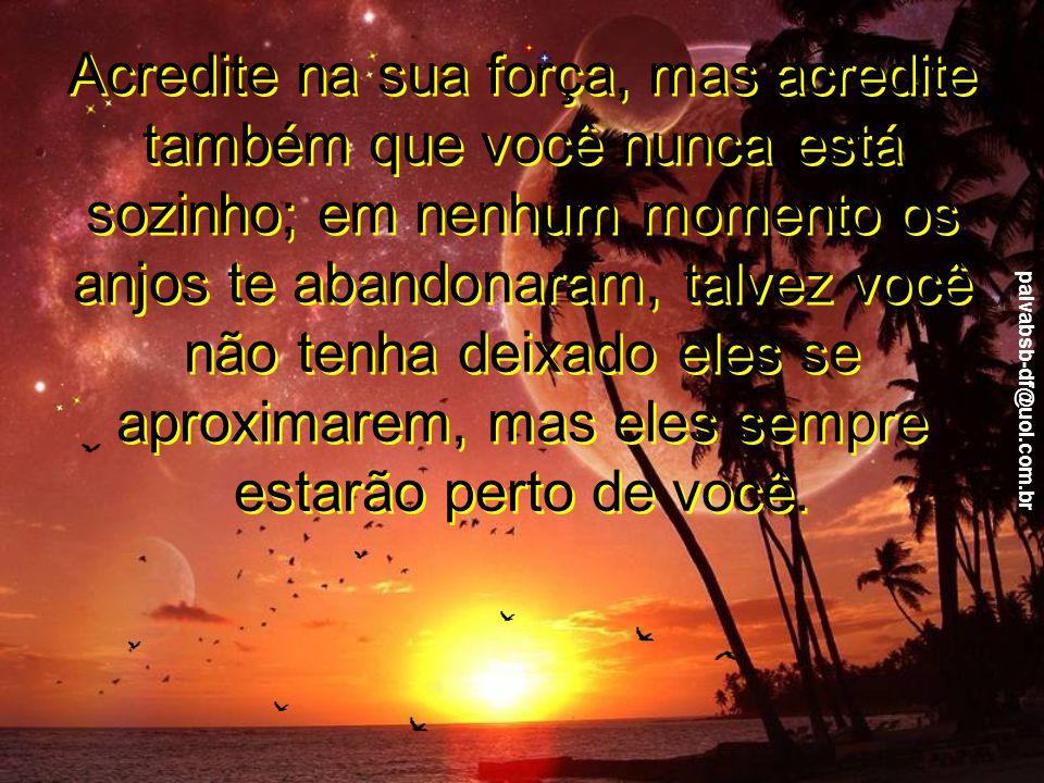 paivabsb-df@uol.com.br Refaça seus planos se preciso for, ajuste-o ao momento atual e se agarre com Deus.